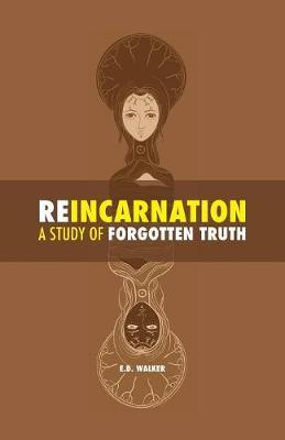 Reincarnation: A Study of Forgotten Truth (Paperback)