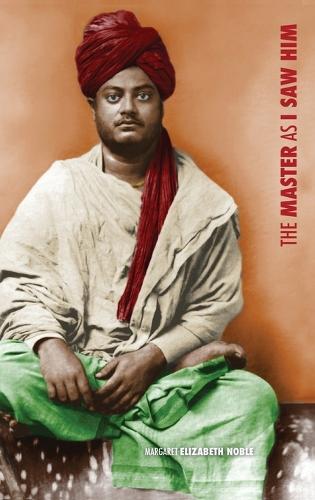 Swami Vivekananda, the Master as I Saw Him (Hardback)