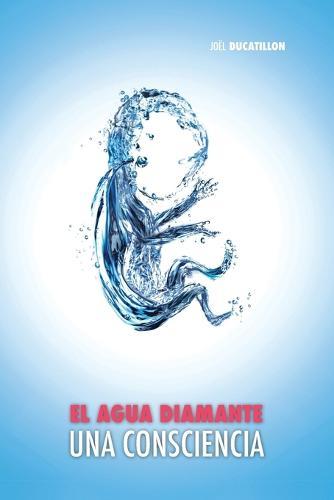 El Agua Diamante, Una Consciencia (Paperback)