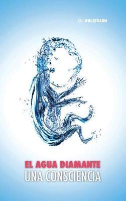 El Agua Diamante, Una Consciencia (Hardback)