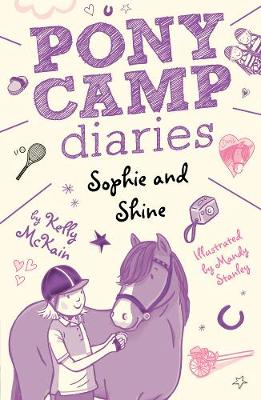 Sophie and Shine - Pony Camp Diaries 4 (Paperback)