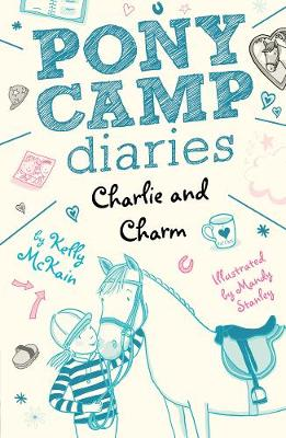 Charlie and Charm - Pony Camp Diaries 5 (Paperback)