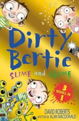Slime and Grime: Fame! Horror! Aliens! - Dirty Bertie (Paperback)