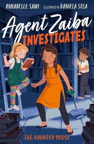Agent Zaiba Investigates: The Haunted House - Agent Zaiba Investigates 3 (Paperback)