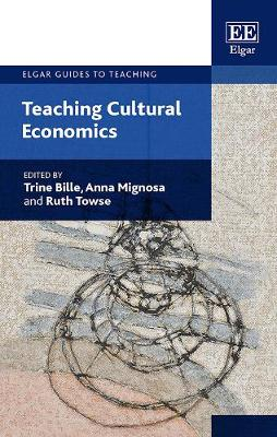 Teaching Cultural Economics - Elgar Guides to Teaching (Hardback)