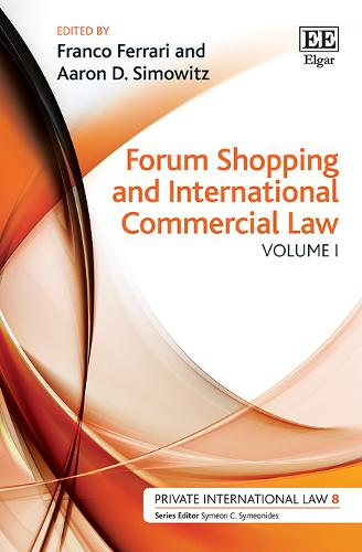 Forum Shopping and International Commercial Law - Private International Law Series (Hardback)
