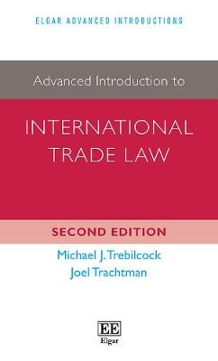 Advanced Introduction to International Trade Law - Elgar Advanced Introductions Series (Hardback)