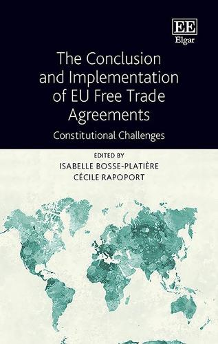 The Conclusion and Implementation of EU Free Trade Agreements: Constitutional Challenges (Hardback)