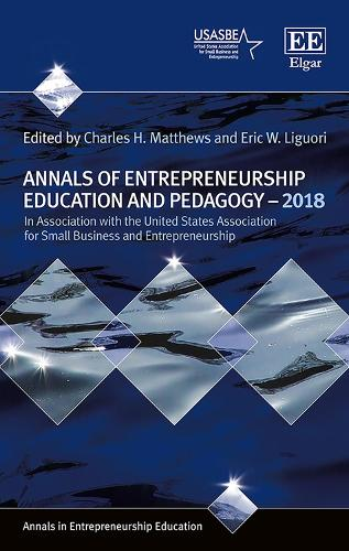 Annals of Entrepreneurship Education and Pedagogy - 2018 - Annals in Entrepreneurship Education Series (Paperback)