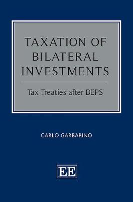 Taxation of Bilateral Investments: Tax Treaties After Beps (Hardback)