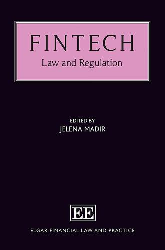Fintech: Law and Regulation - Elgar Financial Law and Practice Series (Hardback)