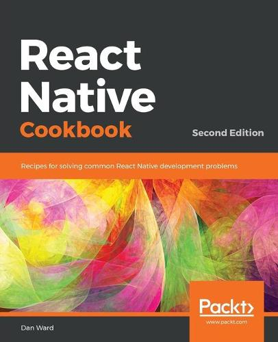 React Native Cookbook -: Industry standard recipes to solve all your problems with React Native Development (Paperback)