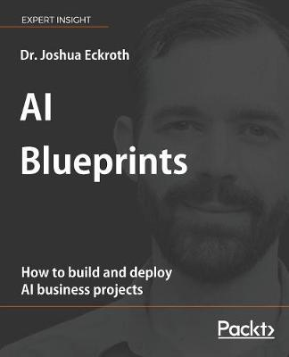 AI Blueprints: How to build and deploy AI business projects (Paperback)