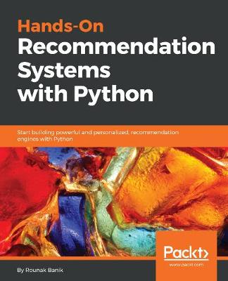 Hands-On Recommendation Systems with Python: Start building powerful and personalized, recommendation engines with Python (Paperback)