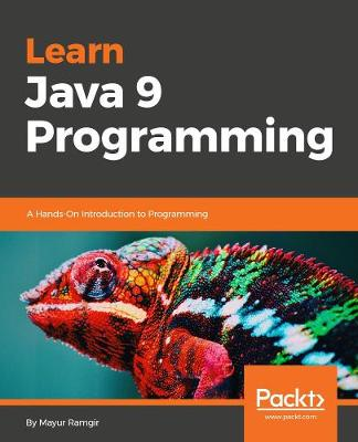 Learn Java 9 Programming: A Hands-On Introduction to Programming (Paperback)