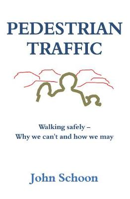 Pedestrian Traffic: Walking safely - Why we can't and how we may (Paperback)