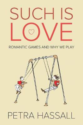 Such is Love: Romantic Games and Why We Play (Paperback)