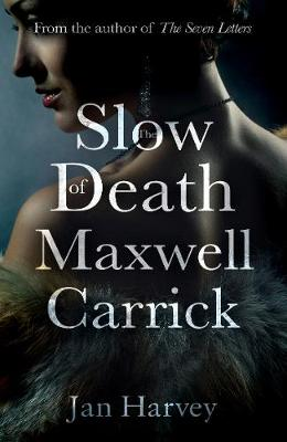 The Slow Death of Maxwell Carrick (Paperback)