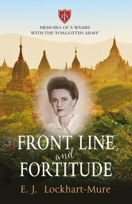 Front Line and Fortitude: Memoirs of a Wasbie with the `Forgotten Army' (Paperback)