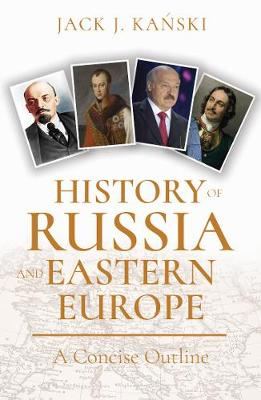 History of Russia and Eastern Europe: A Concise Outline (Paperback)