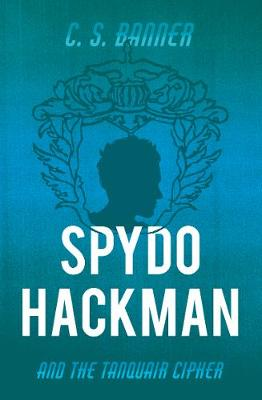 Spydo Hackman and the Tanquair Cipher (Paperback)