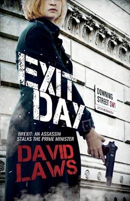 Exit Day: Brexit; An Assassin Stalks the Prime Minister (Paperback)