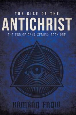 The Rise Of The Antichrist: The End Of Days Series: Book One (Paperback)