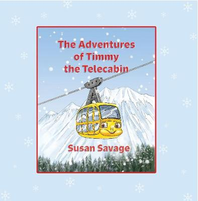 Adventures of Timmy the Telecabin: Let's Ski (Paperback)