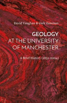 Geology at the University of Manchester: A Brief History (1851-2004) (Hardback)