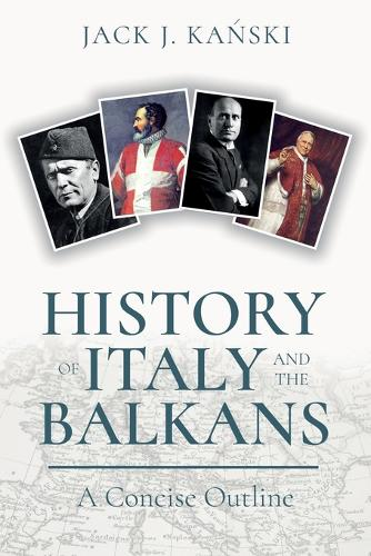History of Italy and the Balkans: A Concise Outline (Paperback)