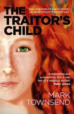 Traitor`s Child, The - Will one family`s guilty secret lay bare history`s biggest lie? (Paperback)