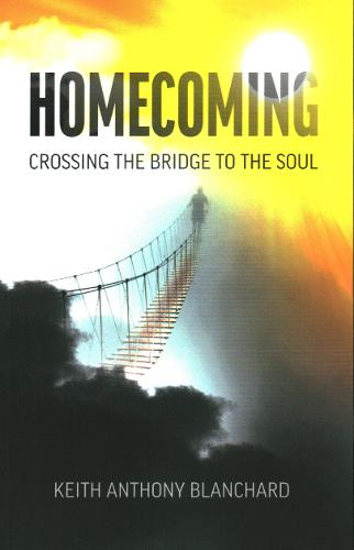 Homecoming: Crossing the Bridge to the Soul (Paperback)