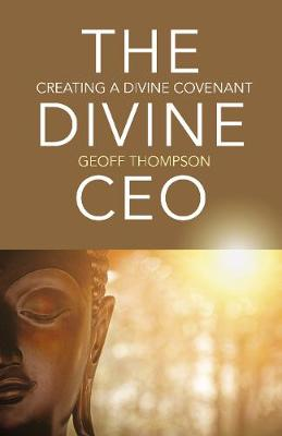 Divine CEO, The: creating a divine covenant (Paperback)
