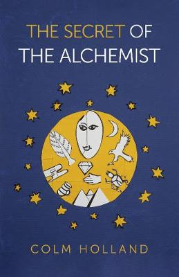 Secret of The Alchemist, The - Uncovering The Secret in Paulo Coelho`s Bestselling Novel `The Alchemist` (Paperback)