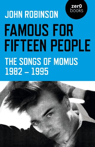 Famous for Fifteen People - The Songs of Momus 1982 - 1995 (Paperback)