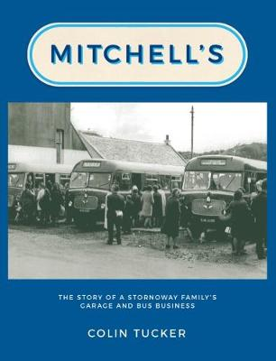 Mitchell's: The Story of a Stornoway Family's Garage and Bus Business (Paperback)
