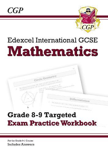 New Edexcel International GCSE Maths Grade 8-9 Targeted Exam Practice Workbook (includes Answers) (Paperback)