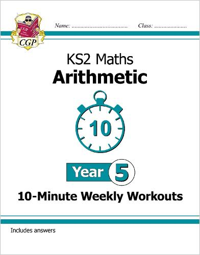 New KS2 Maths 10-Minute Weekly Workouts: Arithmetic - Year 5 (Paperback)