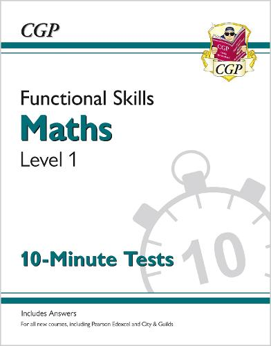 New Functional Skills Maths Level 1 - 10 Minute Tests (for 2020 & beyond) (Paperback)