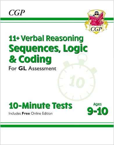 11+ GL 10-Minute Tests: Verbal Reasoning Sequences, Logic & Coding - Ages 9-10 (with Onl Ed) (Paperback)