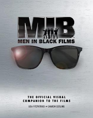 Men in Black Films: The Official Visual Companion to the Films (Hardback)