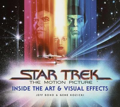 Star Trek: The Motion Picture: The Art and Visual Effects (Hardback)