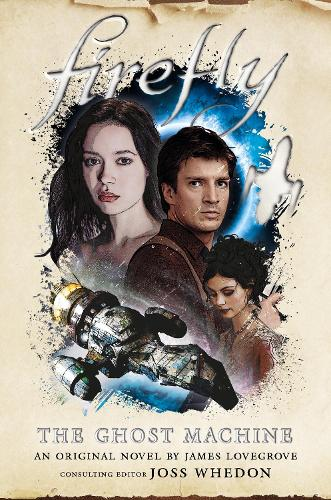 Firefly - The Ghost Machine (Paperback)