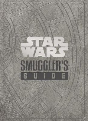 Star Wars - The Smuggler's Guide (Hardback)