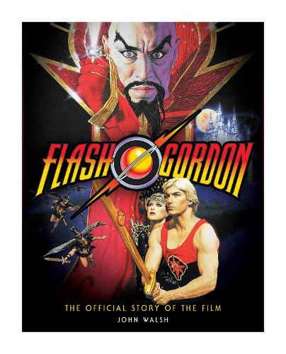 Flash Gordon: The Official Story of the Film (Hardback)
