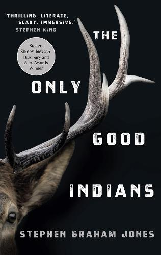 The Only Good Indians (Paperback)