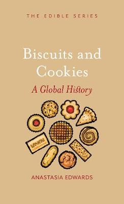Biscuit/Cookie: A Global History - Edible (Hardback)