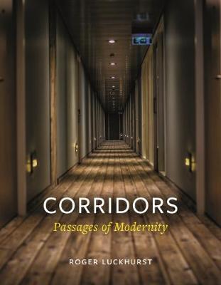 Corridors: Passages of Modernity (Hardback)