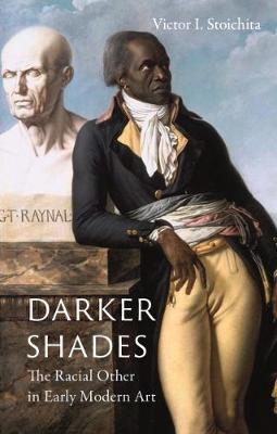 Darker Shades: The Racial Other in Early Modern Art (Hardback)