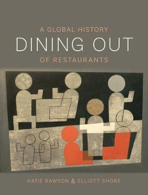Dining Out: A Global History of Restaurants (Paperback)